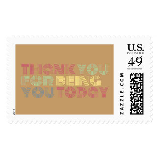 Thank You for Being You Today Postage Stamp