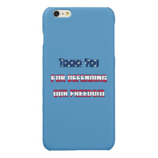 Thank You For Defending Our Freedom Glossy iPhone 6 Plus Case