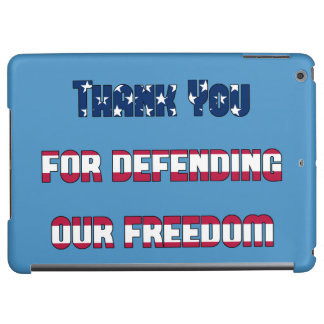Thank You For Defending Our Freedom iPad Air Case