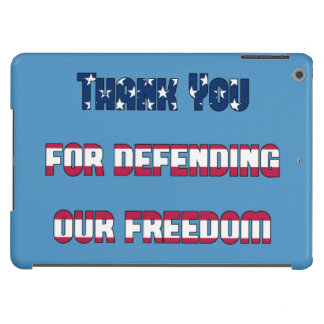 Thank You For Defending Our Freedom iPad Air Cases