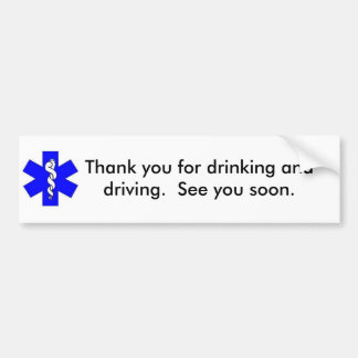Thank You For Drinking and Driving Car Bumper Sticker