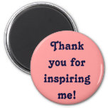 Thank you for inspiring me! Magnet