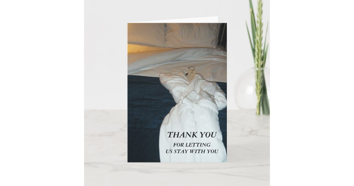Thank you for letting us stay with you card   Zazzle.com