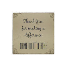 Thank You For Making A Difference Stone Magnet at Zazzle