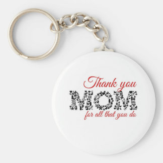 Thank you for Mom all that you do Keychain