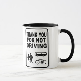 THANK YOU FOR NOT DRIVING MUG