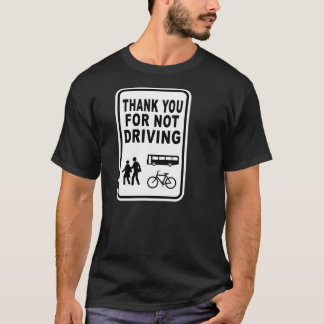 THANK YOU FOR NOT DRIVING T-Shirt