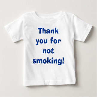 Thank You for Not Smoking Baby T-Shirt