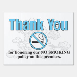 Thank You For Not Smoking sign... Lawn Sign
