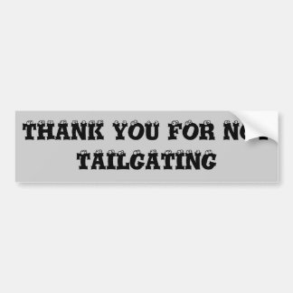 Thank You For Not Tailgating (Eyeballs Font) Bumper Sticker