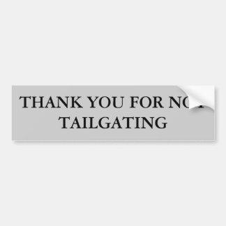 Thank You For Not Tailgating (Garamond Bold) Bumper Sticker