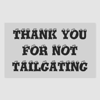 Thank You For Not Tailgating Rectangular Sticker