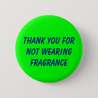Thank you for not wearing fragrance button