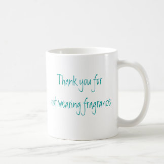 Thank you for not wearing fragrance classic white coffee mug