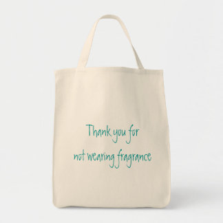 Thank you for not wearing fragrance grocery tote bag