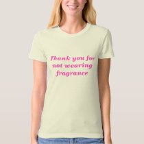 Thank you for not wearing fragrance (pink) T-Shirt