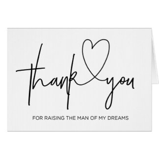 Thank You For Raising the Man of My Dreams Card