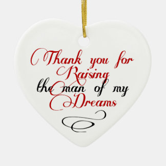 Thank you for raising the man of my dreams ceramic ornament