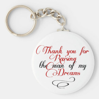 Thank you for raising the man of my dreams keychain