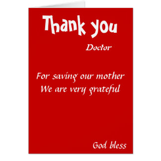 Thank you for saving our mother doctor card