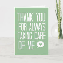 Thank You for Taking Care of Me Card