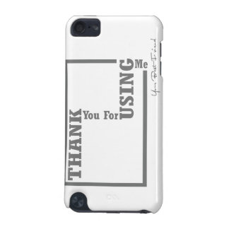 Thank you for using me iPod touch 5G cover