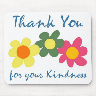 Thank You For Your Kindness Mouse Pads