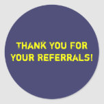 Thank You For Your Referrals! Round Stickers