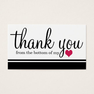Thank you from the bottom of my heart. business card