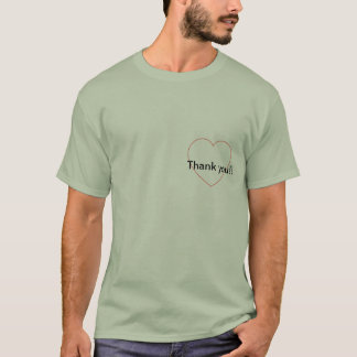 Thank you from the bottom of my heart T-Shirt