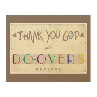 Thank You God for Do-Overs Wood Wall Decor