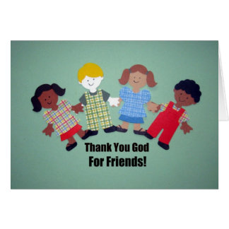 Thank You God For Friends Card