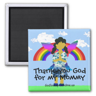 Thank-you God for my Mommy Magnet