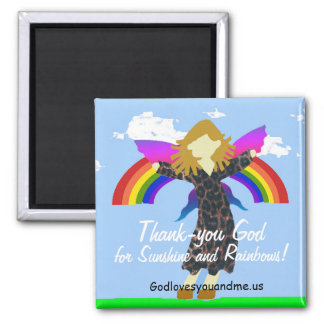 Thank-you God for Sunshine & Rainbows Magnet