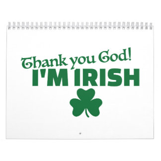 Thank you god I'm Irish Calendars