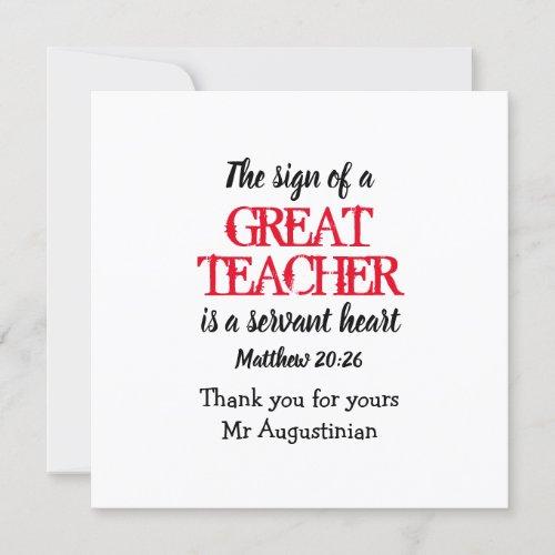 Thank You GREAT TEACHER SERVANT HEART Scripture