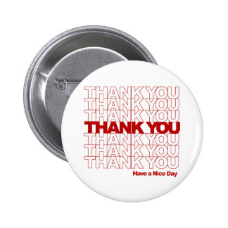 Thank You! Have a Nice Day! Pinback Button