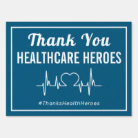 Thank You Health Care Heroes Yard Sign