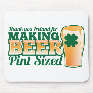 Thank you Ireland for making beer pint sized from Mouse Pad