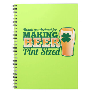Thank you Ireland for making beer pint sized from Spiral Note Books