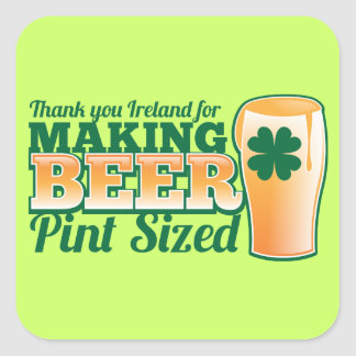 Thank you Ireland for making beer pint sized from Square Sticker