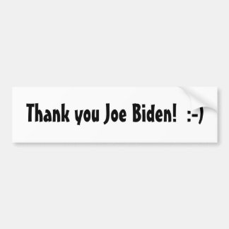 Thank you Joe Biden! Car Bumper Sticker