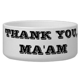 THANK YOU, MA'AM BOWL