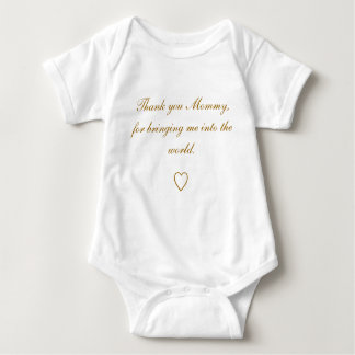 Thank you Mommy, for bringing me into the world... Baby Bodysuit