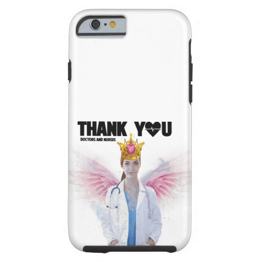 thank you nurse & doctor tough iPhone 6 case