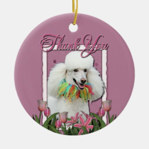 Thank You - Pink Tulips - Poodle - White Ornaments