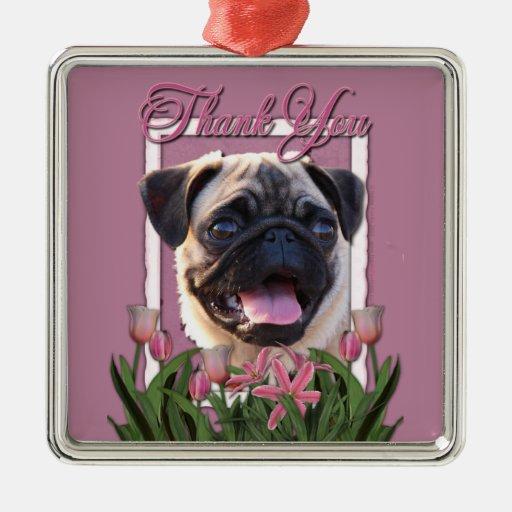 Thank You - Pink Tulips - Pug Square Metal Christmas Ornament