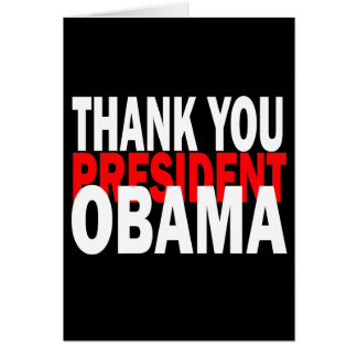 Thank You President Obama Card