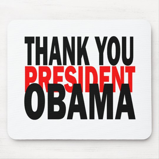 Thank You President Obama Mouse Pad