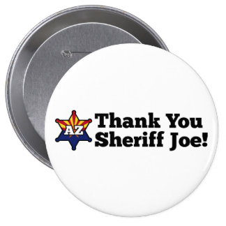 Thank You Sheriff Joe! 4 Inch Round Button